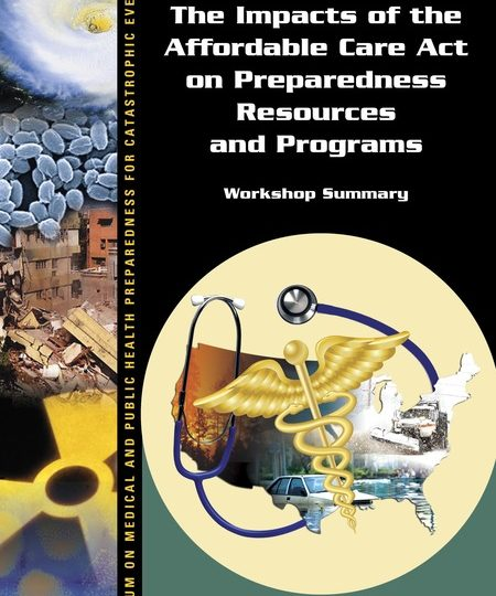 The Impacts of the Affordable Care Act on Preparedness Resources and Programs (IOM Workshop)