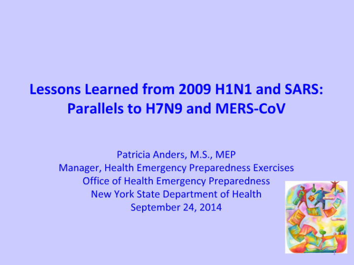 Lessons Learned from 2009 H1N1 and SARS: Parallels to H7N9 and MERS-CoV