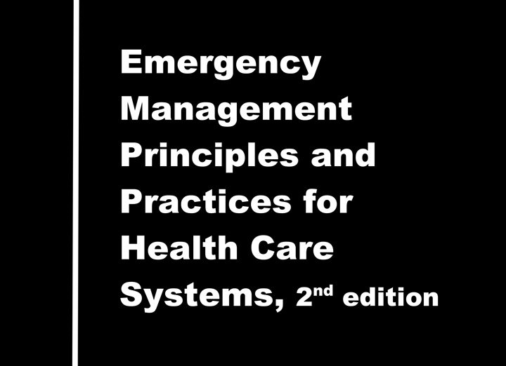 Emergency Management Principles and Practices for Healthcare Systems
